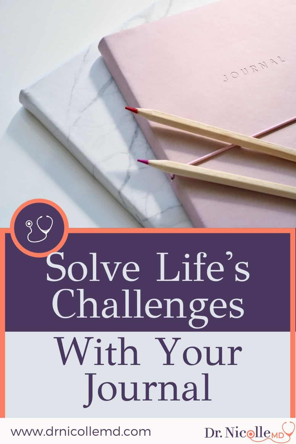 Solve Life's Challenges With Your Journal